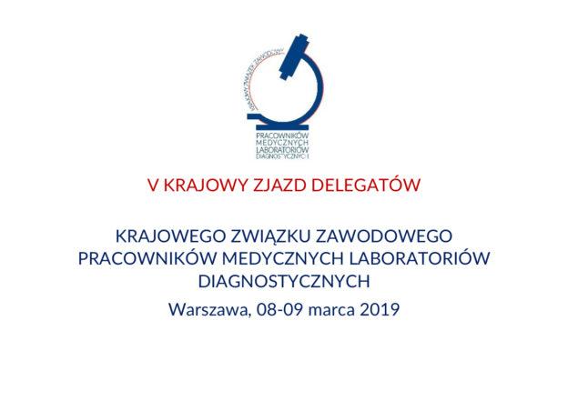 2019-03-08/09 V Krajowy Zjazd Delegatów Krajowego Związku Zawodowego Pracowników Medycznych Laboratoriów Diagnostycznych